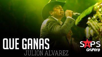 Julión Álvarez, QUE GANAS