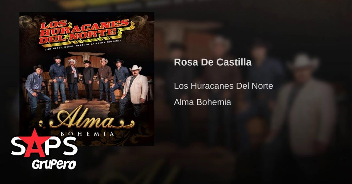 Los Huracanes del Norte, ROSA DE CASTILLA