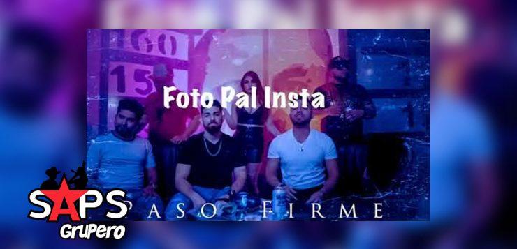 PASO FIRME, FOTO PAL INSTA