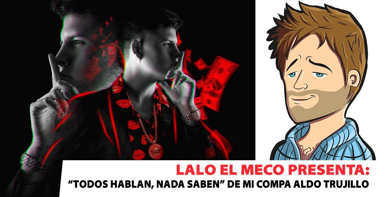 Aldo Trujillo, LALO EL MECO