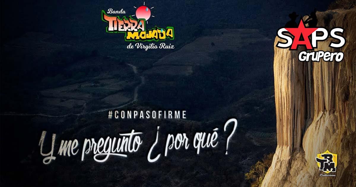 Banda Tierra Mojada, Y ME PREGUNTO POR QUÉ NO