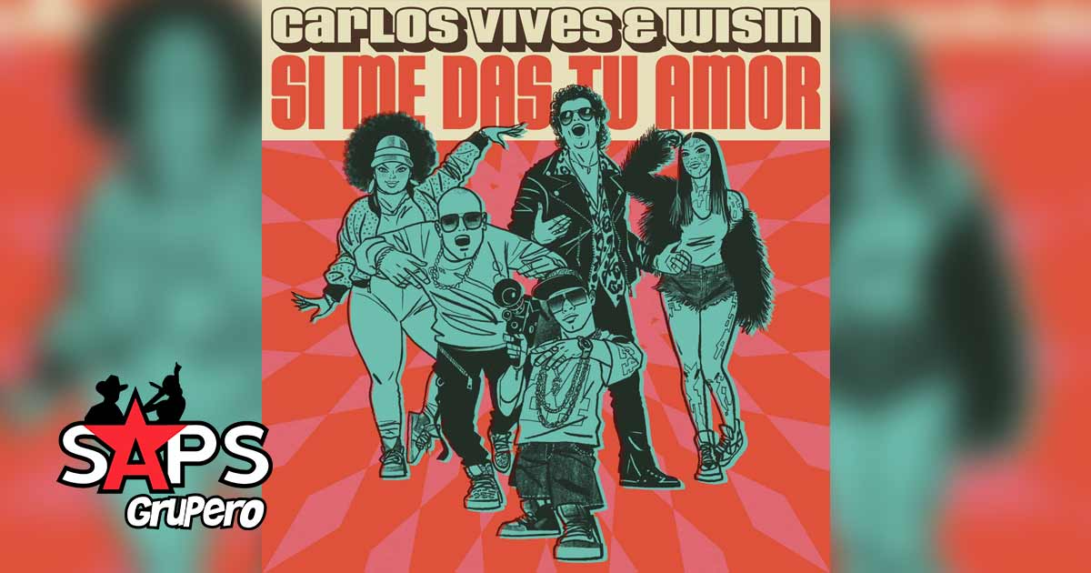 Carlos Vives, Wisin, SI ME DAS TU AMOR