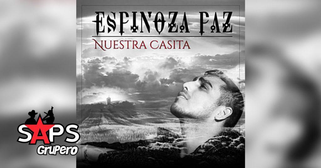 ESPINOZA PAZ, NUESTRA CASITA