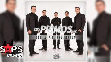LOS PRIMOS MX, CON LA PIEL ENVENENADA
