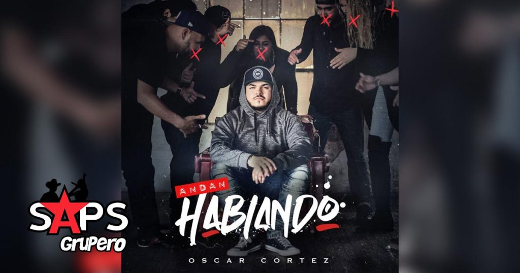 Oscar Cortez, ANDAN HABLANDO