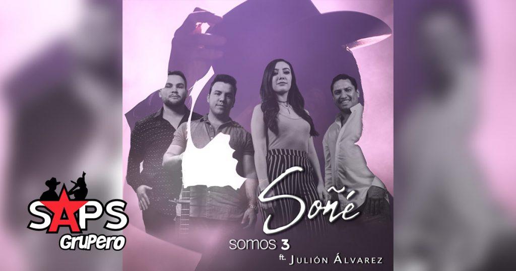 SOMOS 3, JULIÓN ÁLVAREZ, SOÑÉ