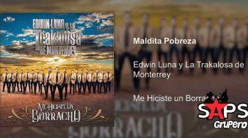 Edwin Luna y La Trakalosa de Monterrey, MALDITA POBREZA