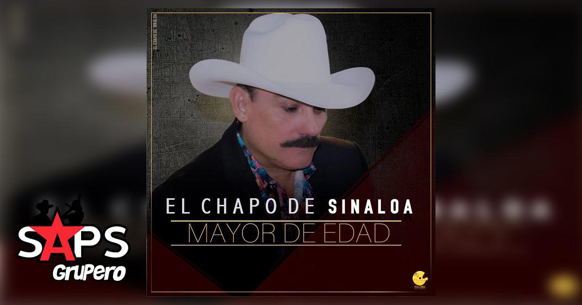 El Chapo de Sinaloa, MAYOR DE EDAD