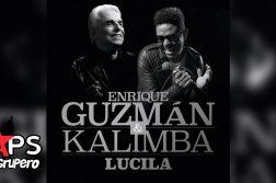 Enrique Guzmán, Kalimba, LUCILA