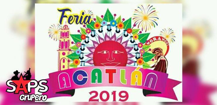 Feria de Acatlán 2019, Cartelera Oficial