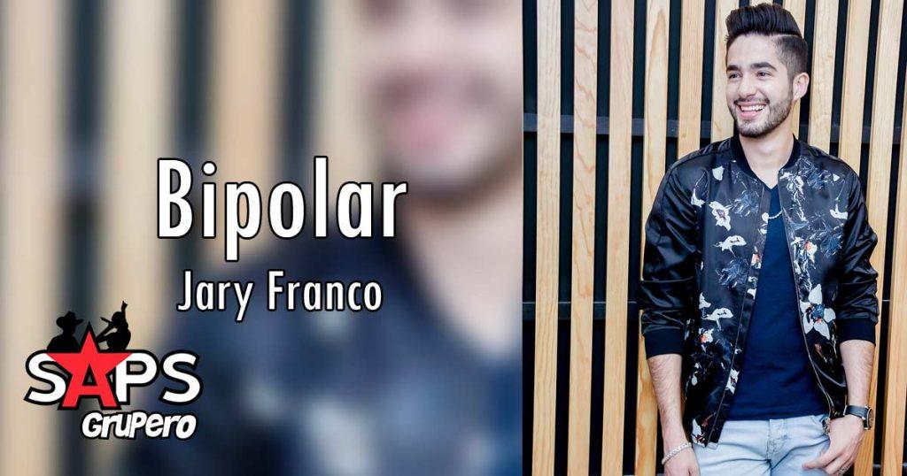BIPOLAR, JARY FRANCO