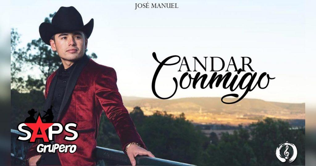 JOSÉ MANUEL, ANDAR CONMIGO