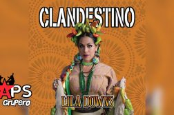 LILA DOWNS, CLANDESTINO