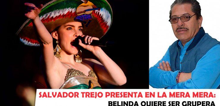 La Mera Mera - Salvador Trejo, Belinda