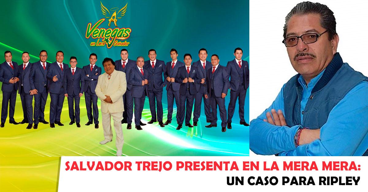 La Mera Mera, Salvador Trejo, Yaguarú