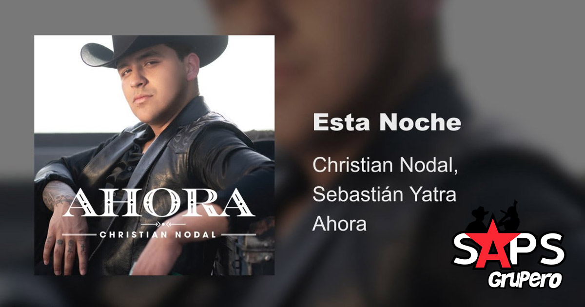 CHRISTIAN NODAL, SEBASTIÁN YATRA, ESTA NOCHE,