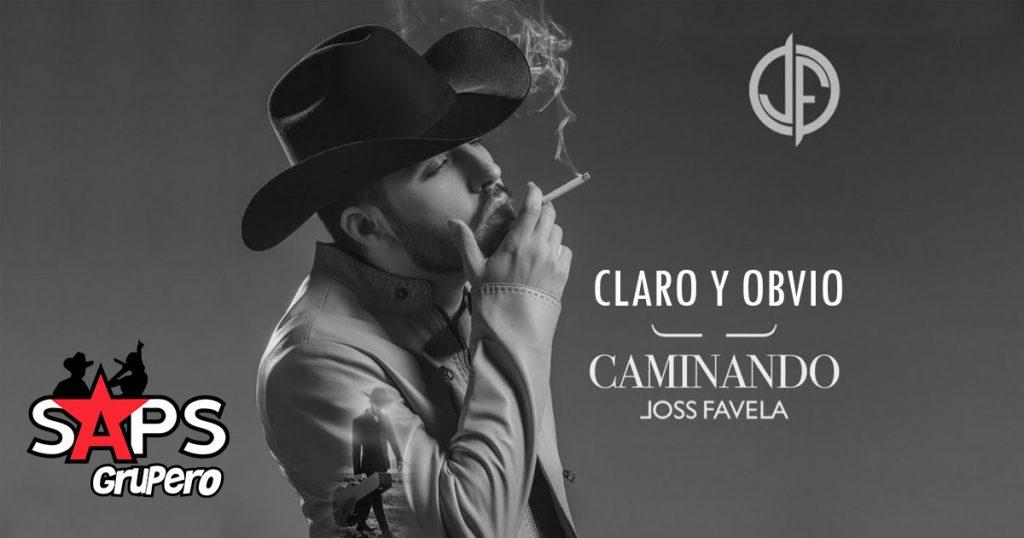 JOSS FAVELA, CLARO Y OBVIO,