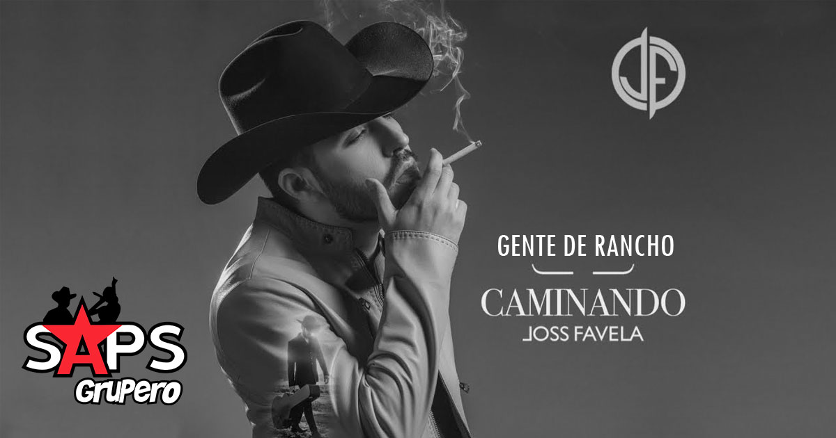 JOSS FAVELA, GENTE DE RANCHO,