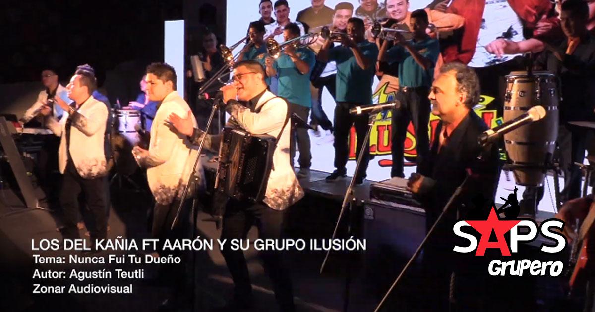 Los Del Kañia, Aarón y Su Grupo Ilusión, NUNCA FUI TU DUEÑO