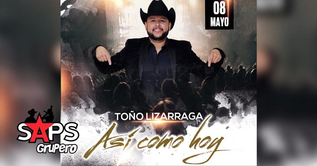 TOÑO LIZÁRRAGA, ASÍ COMO HOY,