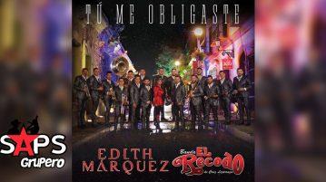 Edith Márquez, Banda El Recodo, TÚ ME OBLIGASTE