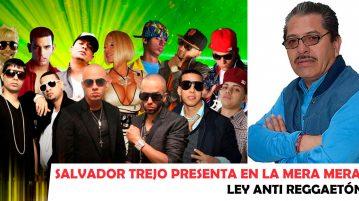 La Mera Mera - Ley anti reggaetón