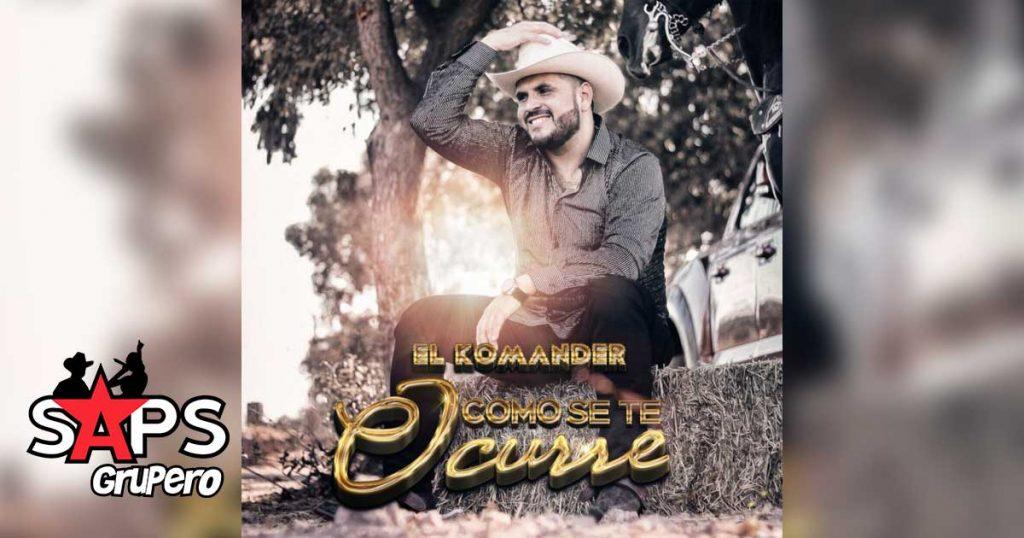 El Komander, COMO SE TE OCURRE,