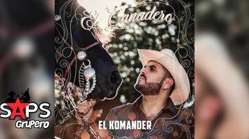 EL GANADERO, EL KOMANDER,