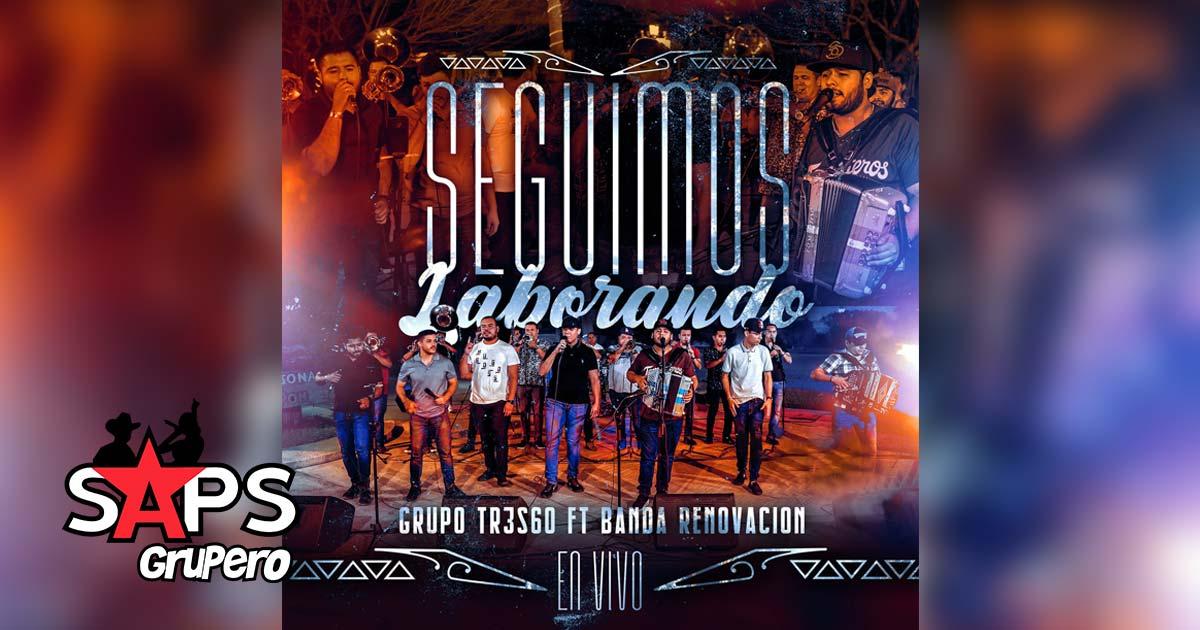 GRUPO TR3S60, SEGUIMOS LABORANDO, BANDA RENOVACIÓN