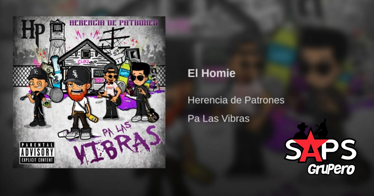 EL HOMIE, HERENCIA DE PATRONES,