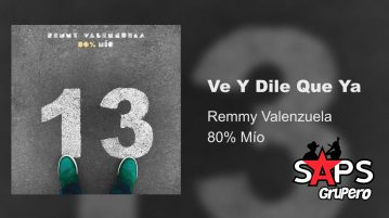 VE Y DILE QUE YA, REMMY VALENZUELA,