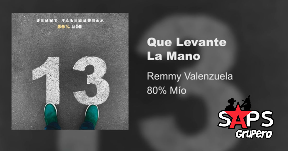 REMMY VALENZUELA, QUE LEVANTE LA MANO,