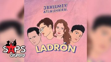 LADRÓN, 3BALLMTY, ATL, SHAIRA