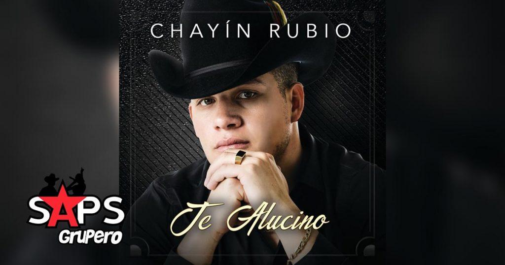 TE ALUCINO, CHAYÍN RUBIO