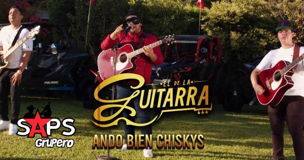 ANDO BIEN CHISKIS, EL DE LA GUITARRA