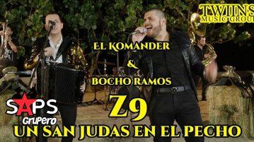 Z9 (UN SAN JUDAS EN EL PECHO), EL KOMANDER, BOCHO RAMOS