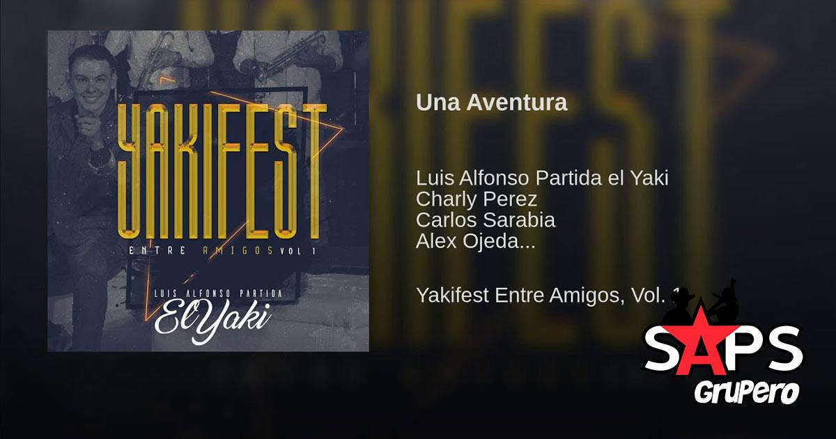 UNA AVENTURA, LUIS ALFONSO PARTIDA EL YAKI, ENTRE AMIGOS
