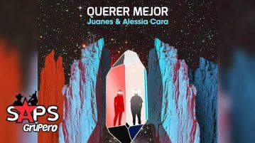 QUERER MEJOR, JUANES, ALESSIA CARA