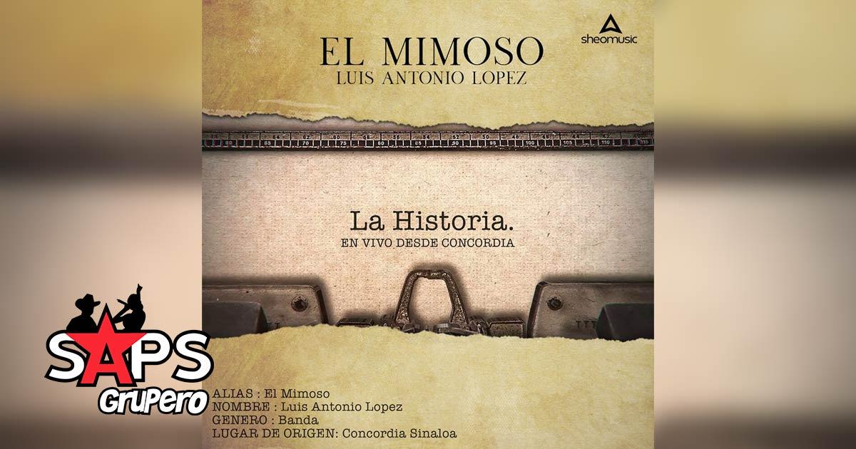 LA HISTORIA, LUIS ANTONIO LÓPEZ EL MIMOSO