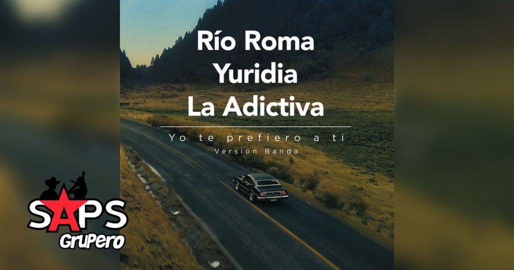 LA ADICTIVA, RÍO ROMA, YURIDIA, YO TE PREFIERO A TI,