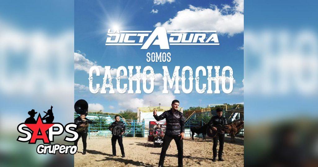 SOMOS CACHO MOCHO, LA DICTADURA