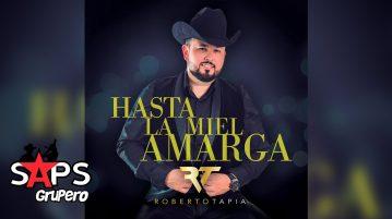 HASTA LA MIEL AMARGA, ROBERTO TAPIA