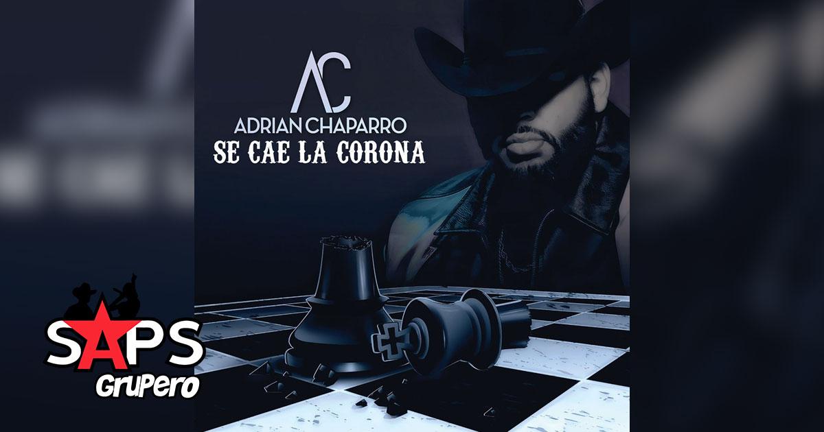 SE CAE LA CORONA, ADRIAN CHAPARRO