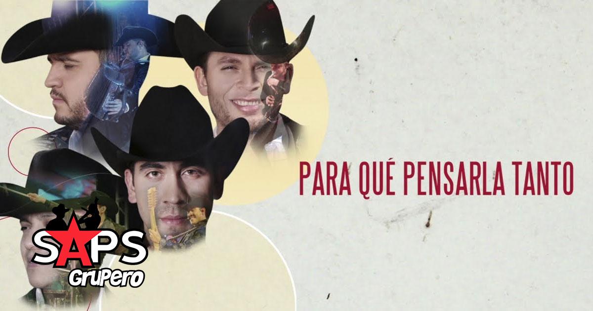 PARA QUE PENSARLA TANTO, CALIBRE 50