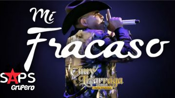 MI FRACASO, CHUY LIZÁRRAGA