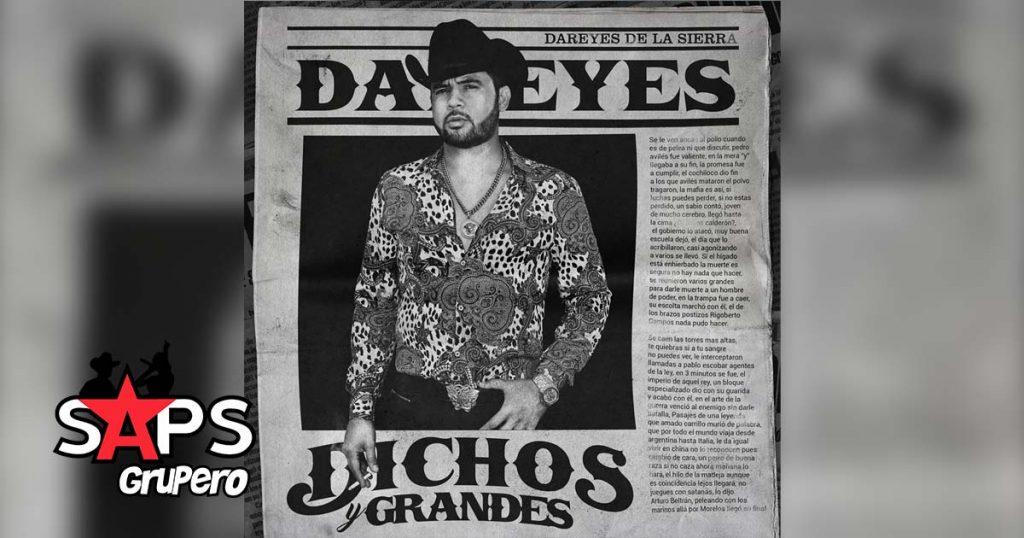 DICHOS Y GRANDES, DAREYES DE LA SIERRA