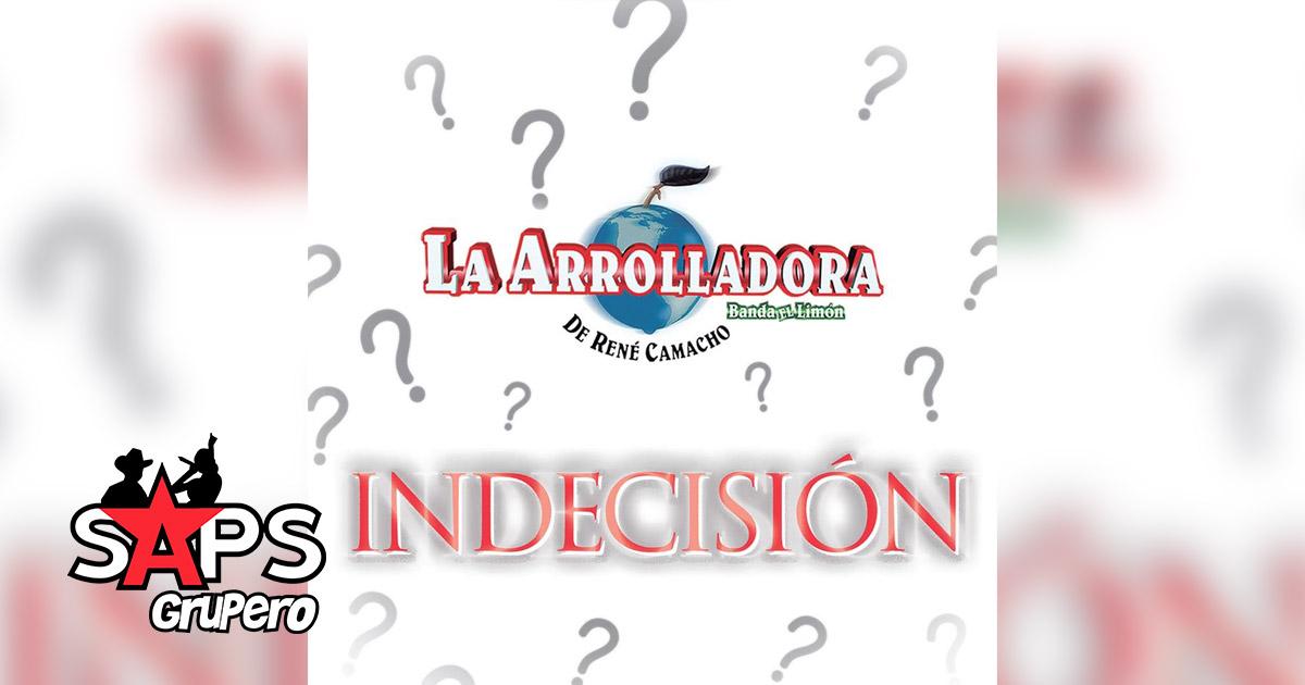 INDECISIÓN, LA ARROLLADORA BANDA EL LIMÓN