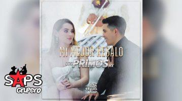 MI MEJOR REGALO, LOS PRIMOS MX