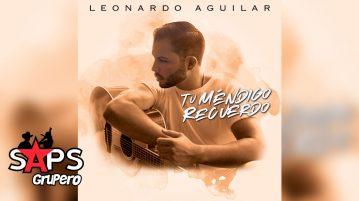 Leonardo Aguilar, TU MÉNDIGO RECUERDO