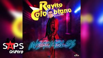 RAYITO COLOMBIANO, INSACIABLES